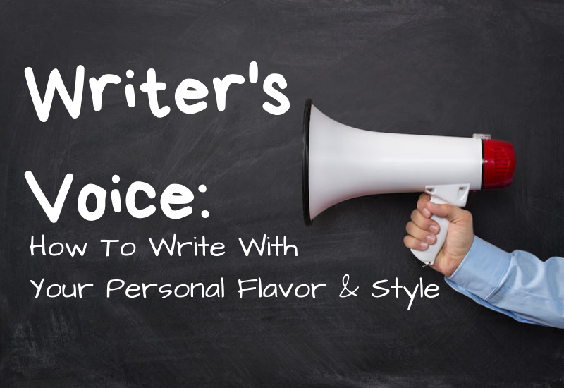 Episode 8 – Writing Voice: How To Wri​te With Your Personal Flavor and Style