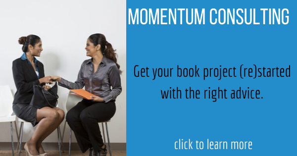About the Momentum Consulting Session: Get your book project started with the write advice. http://writeyourbook.tips/momentum