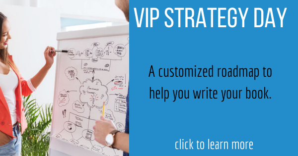 About the Book VIP Strategy Day: It is a customized roadmap for writing your book. http://writeyourbook.tips/strategy