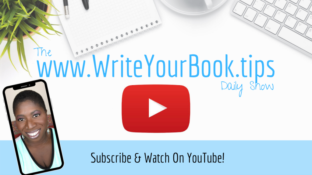 Watch The www.WriteYourBook.tips Daily Show on YouTube! https://www.youtube.com/playlist?list=PL_5mIbpCGZtVzqm9-S7SFWElh86dIGLgG